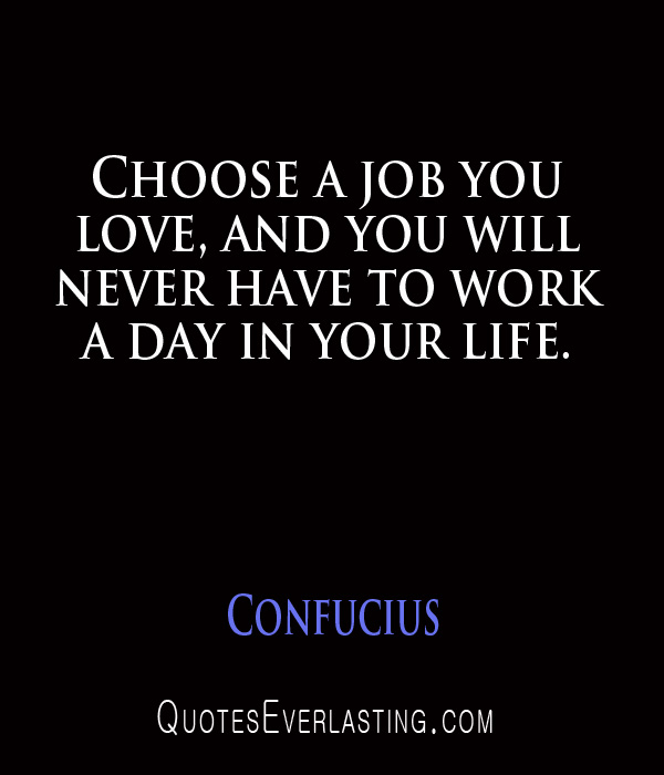Choice is yours job love work life