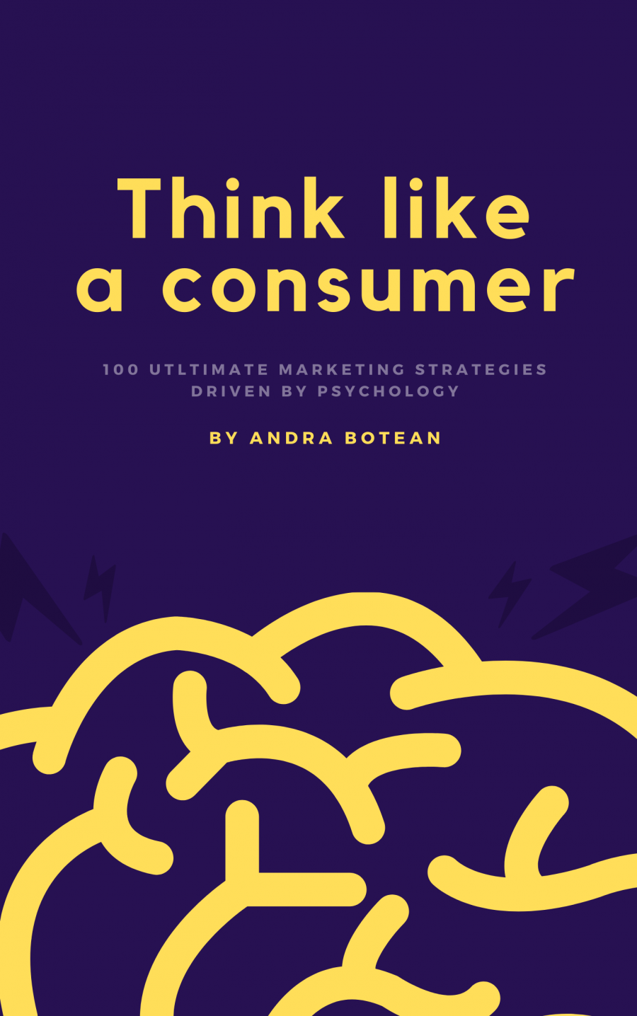 """Ebook """"Think like a consumer: 100 ultimate marketing strategies driven by psychology"""""""